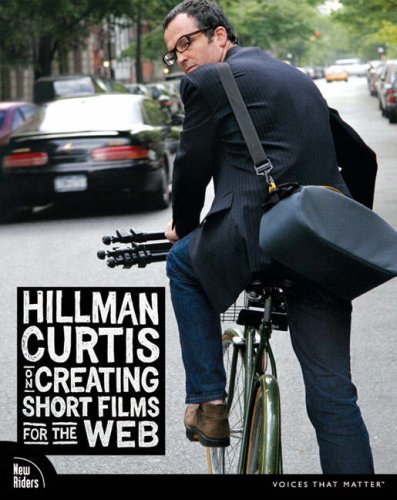 Hillman Curtis on Creating Short Films for the Web 9780321278913