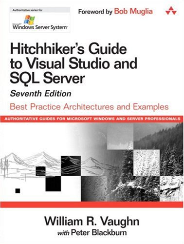 Hitchhiker's Guide to Visual Studio and SQL Server: Best Practice Architectures and Examples [With CDROM] 9780321243621