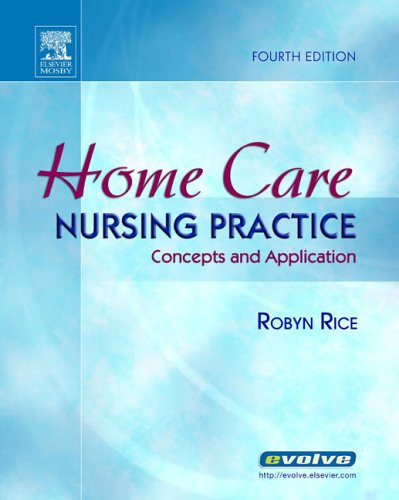 Home Care Nursing Practice: Concepts and Application 9780323030724
