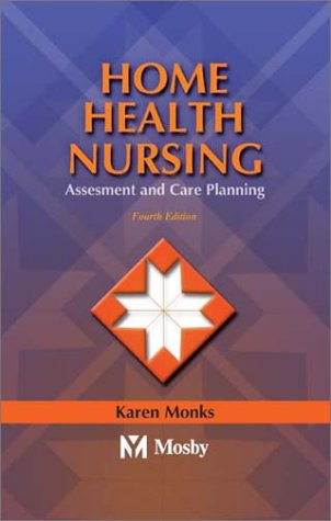 Home Health Nursing: Assessment and Care Planning 9780323018654