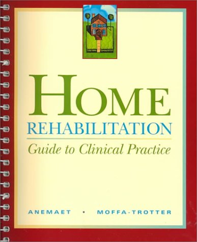 Home Rehabilitation: Guide to Clinical Practice 9780323002851