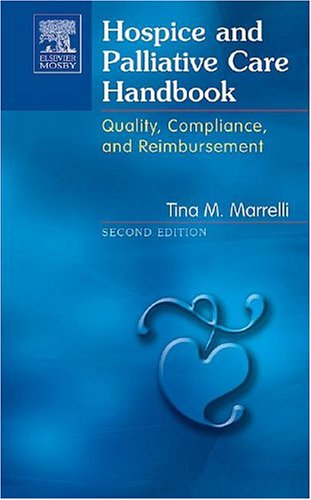 Hospice and Palliative Care Handbook: Quality, Compliance, and Reimbursement 9780323024792