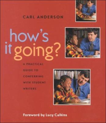 How's It Going?: A Practical Guide to Conferring with Student Writers 9780325002248