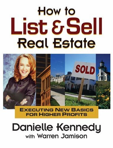 How to List & Sell Real Estate: Executing New Basics for Higher Profits [With CDROM] 9780324187762