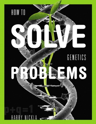 How to Solve Genetics Problems 9780321556936