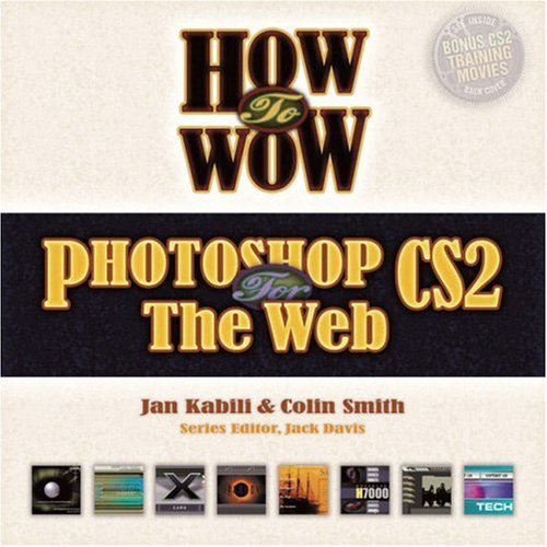 How to Wow Photoshop CS2 for the Web [With CDROM] 9780321393944