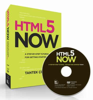 HTML5 Now: A Step-By-Step Video Tutorial for Getting Started Today [With Booklet] 9780321719911