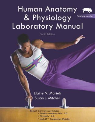 Human Anatomy & Physiology Laboratory Manual: Fetal Pig Version [With CDROM] 9780321616135