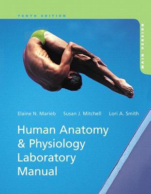 Human Anatomy & Physiology Laboratory Manual with MasteringA&P, Main Version