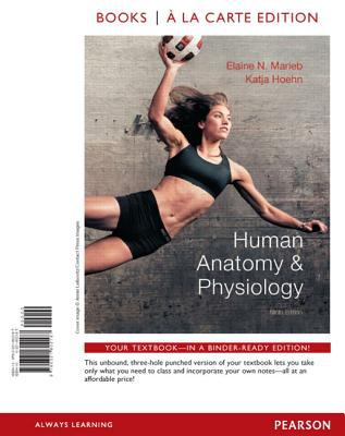 Human Anatomy & Physiology [With Interactive Physiology 10-System Suite and Paperback Book and Access Code] 9780321799753