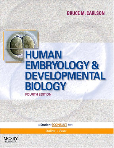 Human Embryology and Developmental Biology 9780323053853