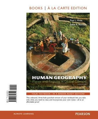 Human Geography: Places and Regions in Global Context, Books a la Carte Edition