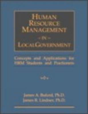 Human Resource Management in Local Government: Concepts and Applications for Hrm Students and Practitioners 9780324061567