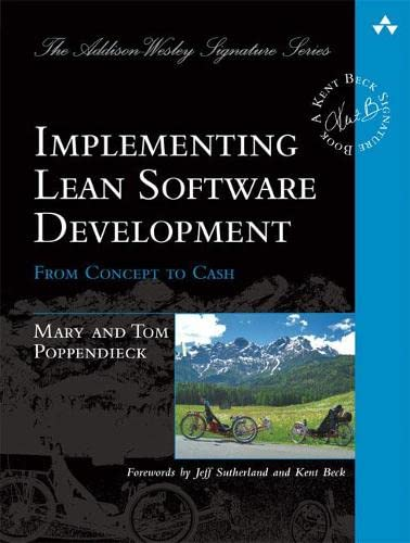 Implementing Lean Software Development: From Concept to Cash 9780321437389