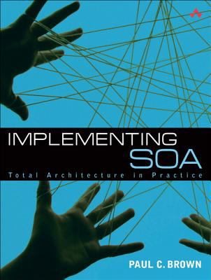 Implementing SOA: Total Architecture in Practice 9780321504722