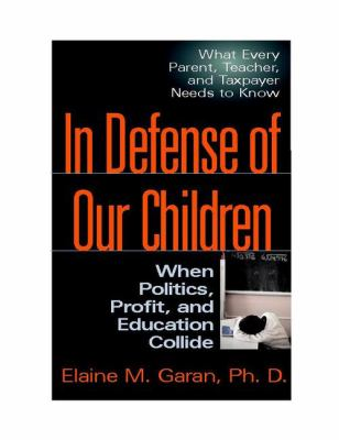 In Defense of Our Children: When Politics, Profit, and Education Collide 9780325006475