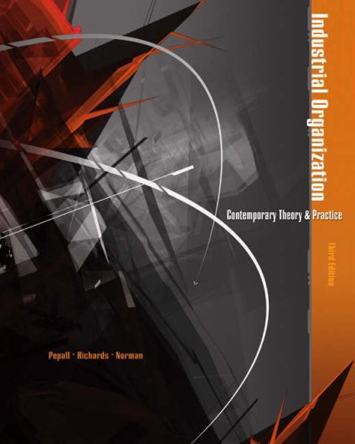 Industrial Organization: Contemporary Theory and Practice with Economic Applications 9780324261301
