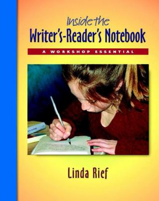 Inside the Writer's-Reader's Notebook: A Workshop Essential 9780325011905