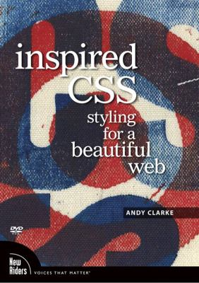 Inspired CSS: Styling for a Beautiful Web 9780321572653