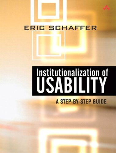 Institutionalization of Usability: A Step-By-Step Guide 9780321179340