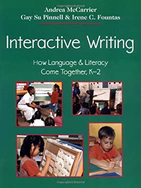 Interactive Writing: How Language & Literacy Come Together, K-2 9780325002095