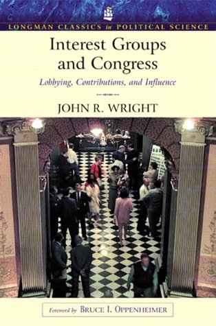 Interest Groups and Congress: Lobbying, Contributions and Influence (Longman Classics Series) 9780321121875