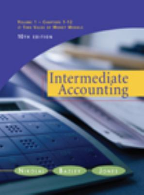 Intermediate Accounting, Volume I: Chapters 1-12 and the Time Value of Money Module 9780324374278