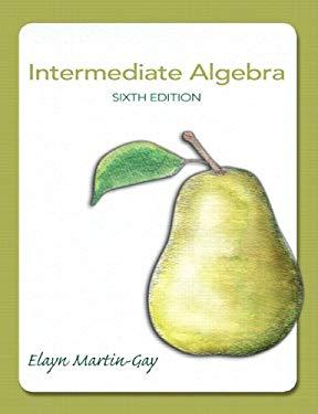 Intermediate Algebra Plus Mymathlab Student Access Kit By Elayn