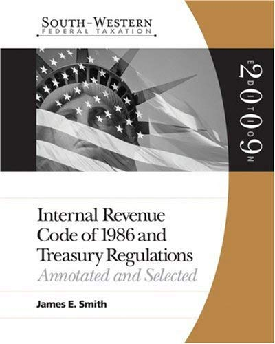 Internal Revenue Code 1986 & Treasury Regulations: Annotated and Selected 9780324661392