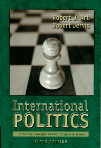 International Politics: Enduring Concepts and Contemporary Issues 9780321005250