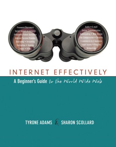 Internet Effectively: A Beginner's Guide to the World Wide Web 9780321304292
