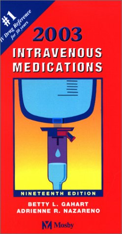 Intravenous Medications: A Handbook for Nurses and Allied Health Professionals 9780323009867