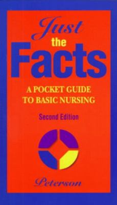 Just the Facts: A Pocket Guide to Basic Nursing 9780323001526