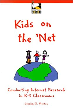 Kids on the 'Net: Conducting Internet Research in K-5 Classrooms 9780325000213
