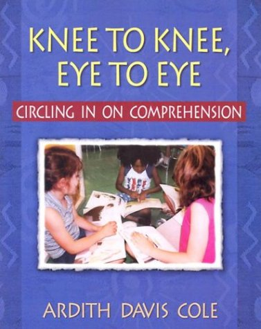 Knee to Knee, Eye to Eye: Circling in on Comprehension 9780325004945