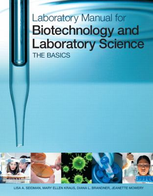 Laboratory Manual for Biotechnology and Laboratory Science: The Basics 9780321644022