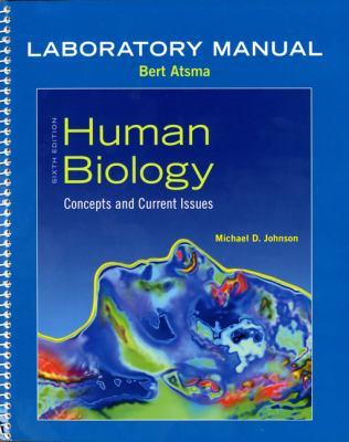 Laboratory Manual for Human Biology: Concepts and Current Issues 9780321750280