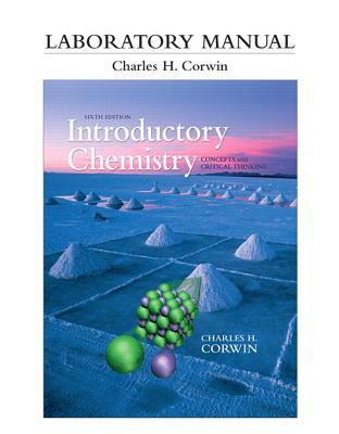 Introductory Chemistry Laboratory Manual: Concepts and Critical Thinking 9780321750945
