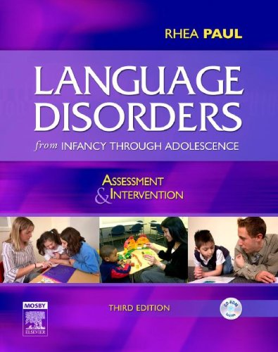Language Disorders from Infancy Through Adolescence: Assessment & Intervention [With CDROM] 9780323036856