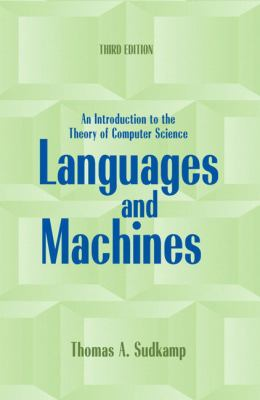 Languages and Machines: An Introduction to the Theory of Computer Science 9780321322210