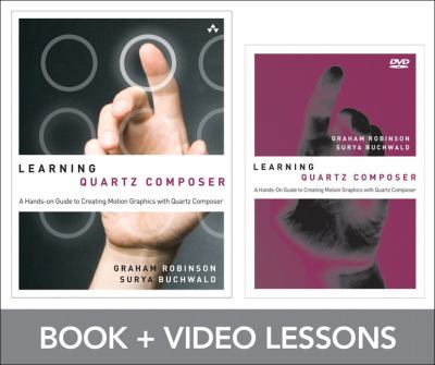 Learning Quartz Composer: A Hands-On Guide to Creating Motion Graphics with Quartz Composer 9780321857583