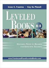 Leveled Books K-8: Matching Texts to Readers for Effective Teaching
