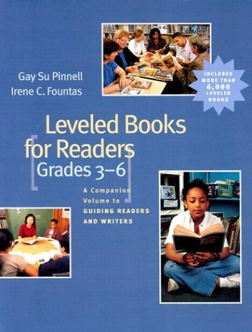 Leveled Books for Readers, Grades 3-6: A Companion Volume to Guiding Readers and Writers 9780325003078