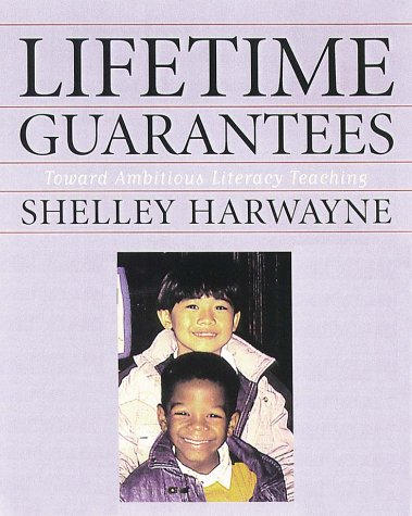 Lifetime Guarantees: Toward Ambitious Literacy Teaching 9780325002415