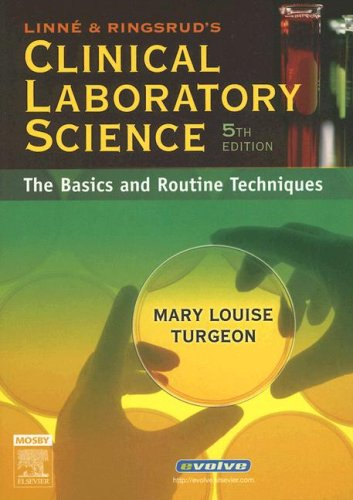 Linne & Ringsrud's Clinical Laboratory Science: The Basics and Routine Techniques 9780323034128