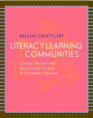 Literacy Learning Communities: A Guide for Creating Sustainable Change in Secondary Schools 9780325011226
