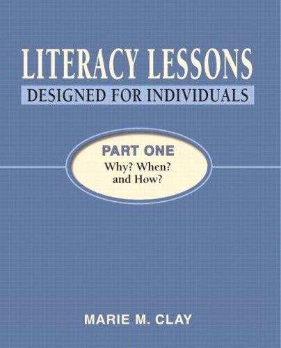 Literacy Lessons Designed for Individuals: Part One: Why? When? and How? 9780325009162