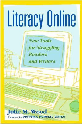 Literacy Online: New Tools for Struggling Readers and Writers 9780325003696