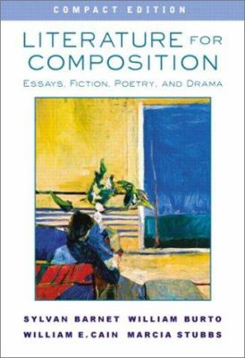 Literature for Composition: Essays, Fiction, Poetry, and Drama, Compact Edition 9780321107800