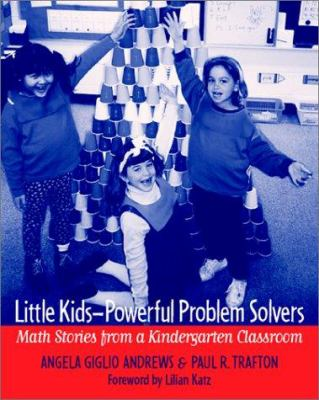 Little Kids-Powerful Problem Solvers: Math Stories from a Kindergarten Classroom 9780325004310